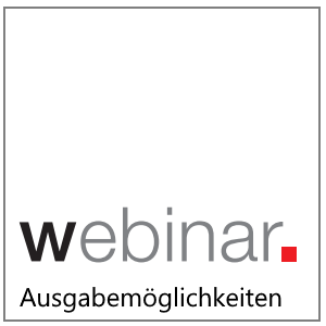 Webinar: Ausgabemöglichkeiten